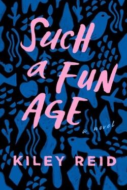 Portada del libro A Such Fun Age de Kiley Reid