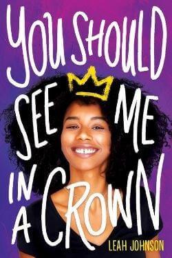 Portada del libro Deberías verme en una corona de Leah Johnson