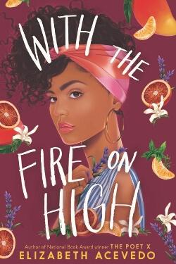 Portada del libro Con el fuego en lo alto de Elizabeth Acevedo