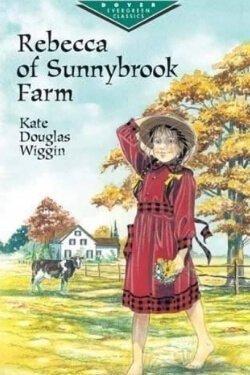 Portada del libro Rebecca of Sunnybrook Farm por Kate Douglas Wiggin