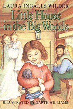 Portada del libro Little House in the Big Woods de Laura Ingalls Wilder